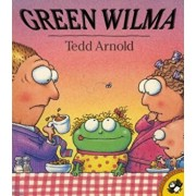 Green Wilma, Paperback/Tedd Arnold