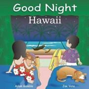 Good Night Hawaii, Hardcover/Adam Gamble