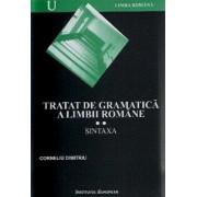 Tratat de gramatica a limbii romane. Sintaxa,Vol 2/Dimitriu Cornel