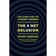 The Net Delusion: The Dark Side of Internet Freedom, Paperback