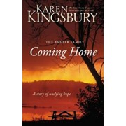 The Coming Home - The Baxter Family: A Story of Undying Hope, Paperback/Karen Kingsbury