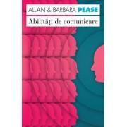 Abilitati de comunicare. Editia a II-a/Allan Pease, Barbara Pease