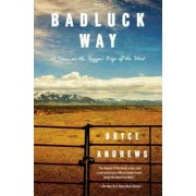 Badluck Way: A Year on the Ragged Edge of the West, Paperback