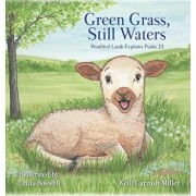Green Grass & Still Waters, Hardcover/Kelli Carruth Miller