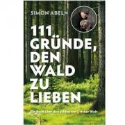 Buch: 111 Gründe, den Wald zu lieben