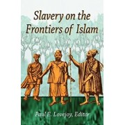 Slavery on the Frontiers of Islam, Paperback/Paul E. Lovejoy