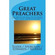Great Preachers: The Pursuit of God, All of Grace, Sinners in the Hands of an Angry God, Lord, Teach Us to Pray, Paperback/A. W. Tozer