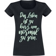 Das Leben ist zu kurz, um normal zu sein Damen-T-Shirt S, M, L, XL, XXL Damen