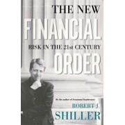 The New Financial Order: Risk in the 21st Century, Paperback/Robert J. Shiller