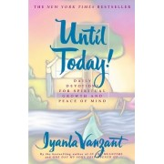 Until Today Daily Devotions for Spiritual Growth and Peace of Mind