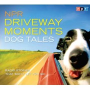 NPR Driveway Moments: Dog Tales: Radio Stories That Won't Let You Go, Audiobook