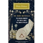 His Dark Materials: The Golden Compass, the Subtle Knife, the Amber Spyglass, Hardcover/Philip Pullman
