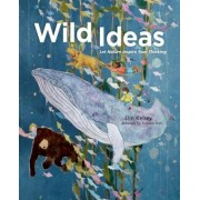 Wild Ideas: Let Nature Inspire Your Thinking, Hardcover