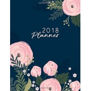2018 Planner: Pink Flower Daily Planner with Weekly Monthly Calendar and At-A-Glace 2018-2019 Calendars: 1 Year Personal Planner for, Paperback