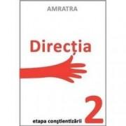 Directia- Etapa constientizarii
