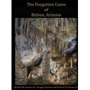 Forgotten Caves of Bisbee, Arizona: A Review of the History and Genesis of These Unique Features