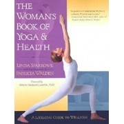 The Woman's Book of Yoga and Health: A Lifelong Guide to Wellness, Paperback/Linda Sparrowe