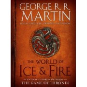 The World of Ice & Fire: The Untold History of Westeros and the Game of Thrones, Hardcover