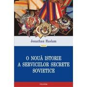 O noua istorie a serviciilor secrete sovietice/Jonathan Haslam