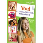 You, a Christian Girl's Guide to Growing Up