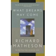 What Dreams May Come, Paperback/Richard Matheson