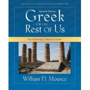 Greek for the Rest of Us: The Essentials of Biblical Greek, Paperback