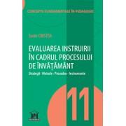 Evaluarea instruirii in cadrul procesului de invatamant Vol.11/Sorin Cristea
