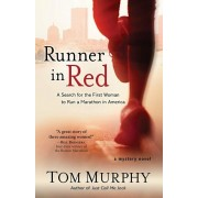 Runner in Red: A Search for the First Woman to Run a Marathon in America, Paperback/Tom Murphy