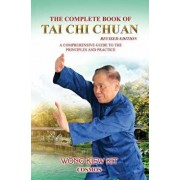 The Complete Book of Tai Chi Chuan: A Comprehensive Guide to the Principles and Practice, Paperback/Kiew Kit Wong