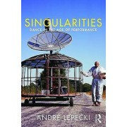 Singularities Dance and Visual Arts in the Age of Performance by An...