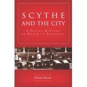 Scythe and the City: A Social History of Death in Shanghai