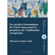 Les projets economiques de l'entre-deux-guerres - premisses de l'unification