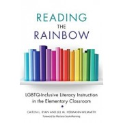 Reading the Rainbow: Lgbtq-Inclusive Literacy Instruction in the Elementary Classroom, Paperback/Caitlin L. Ryan