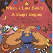 When a Line Bends...: A Shape Begins, Paperback/James Kaczman