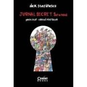 Jurnal secret. Serie noua 2009-2015 - Alex Stefanescu