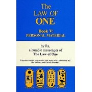 Law of One Book V: Personal Material Fragments Omitted from the First Four Books by Ra