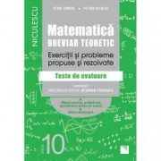 Matematica. clasa a X-a. Breviar teoretic - Filiera teoretica Stiintele Naturii