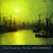 Faithless - To All New Arrivals (0886970215824) (1 CD)