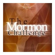 The Mormon Challenge W/Paul Dupre*An Insiders True Story On Apostasy And Conversion Cd