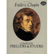Chopin, Frédéric Complete Preludes and Etudes