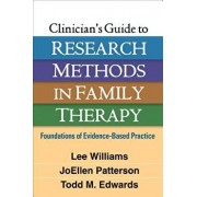 Clinician's Guide to Research Methods in Family Therapy: Foundations of Evidence-Based Practice, Paperback/Lee Williams