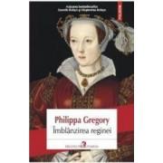 Imblanzirea reginei - Philippa Gregory