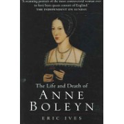 Life and Death of Anne Boleyn - The Most Happy (Ives Eric)(Paperback) (9781405134637)