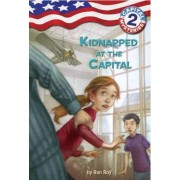 Capital Mysteries #2: Kidnapped at the Capital, Paperback