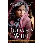 Judah's Wife: A Novel of the Maccabees, Paperback/Angela Hunt