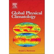 Global Physical Climatology by Dennis L. Hartmann