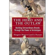 The Hero and the Outlaw by Margaret Mark & Carol S. Pearson