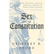 Sex and the Constitution: Sex, Religion, and Law from America's Origins to the Twenty-First Century, Paperback