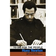 To Die for the People: The Writings of Huey P. Newton, Paperback/Huey Newton