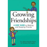 Growing Friendships: A Kids' Guide to Making and Keeping Friends, Paperback